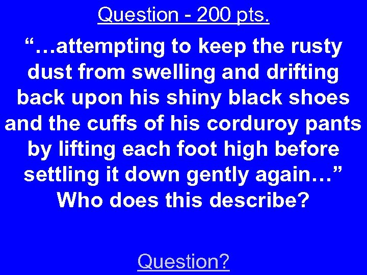 "Question - 200 pts. ""…attempting to keep the rusty dust from swelling and drifting"