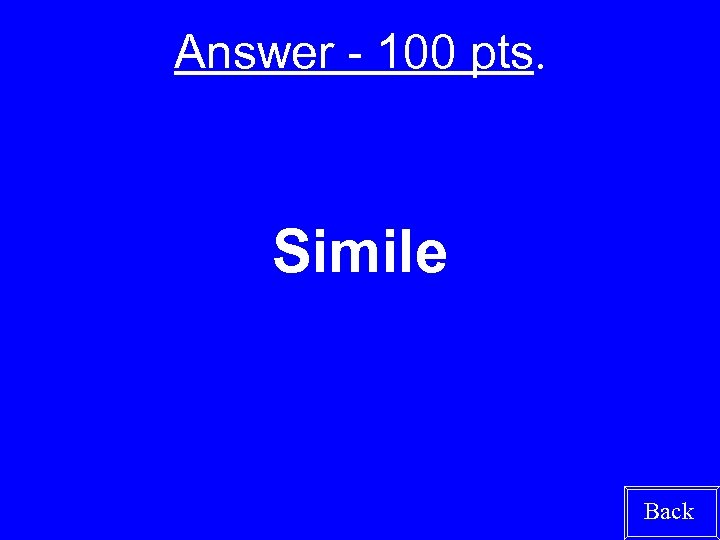 Answer - 100 pts. Simile Back