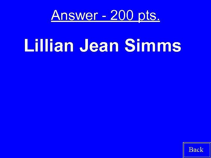 Answer - 200 pts. Lillian Jean Simms Back