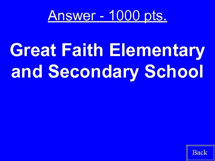 Answer - 1000 pts. Great Faith Elementary and Secondary School Back