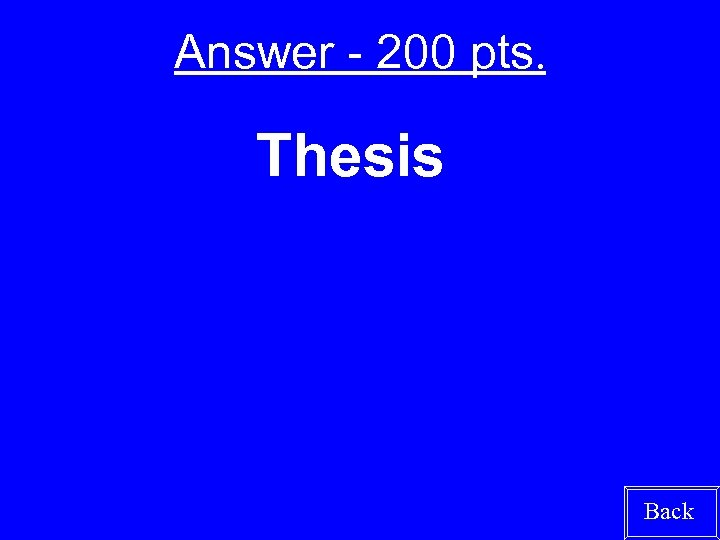 Answer - 200 pts. Thesis Back