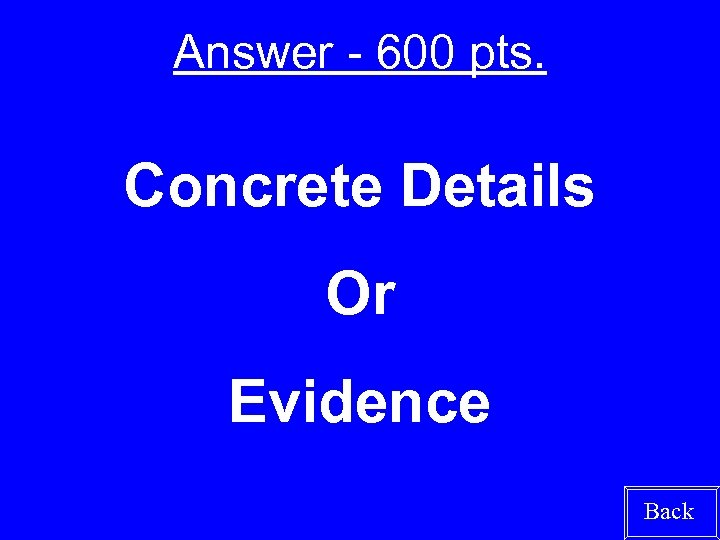 Answer - 600 pts. Concrete Details Or Evidence Back