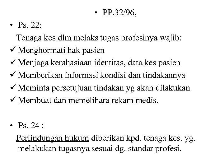 • PP. 32/96, • Ps. 22: Tenaga kes dlm melaks tugas profesinya wajib: