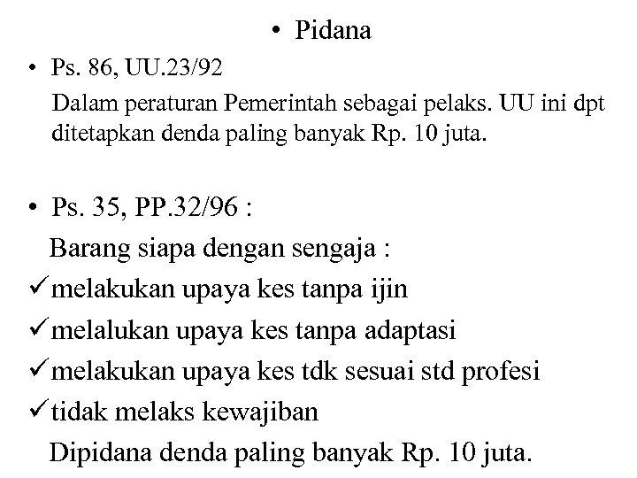 • Pidana • Ps. 86, UU. 23/92 Dalam peraturan Pemerintah sebagai pelaks. UU