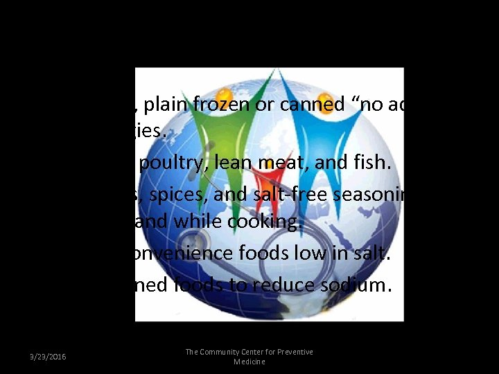 """Tips for Reducing Sodium • Buy fresh, plain frozen or canned """"no added salt"""""""