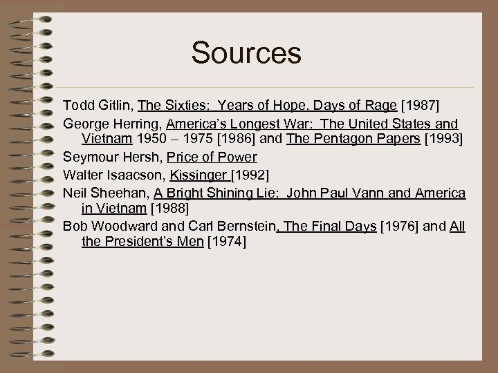 Sources Todd Gitlin, The Sixties: Years of Hope, Days of Rage [1987] George Herring,