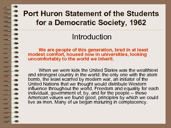 Port Huron Statement of the Students for a Democratic Society, 1962 Introduction We are