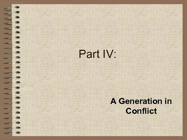 Part IV: A Generation in Conflict
