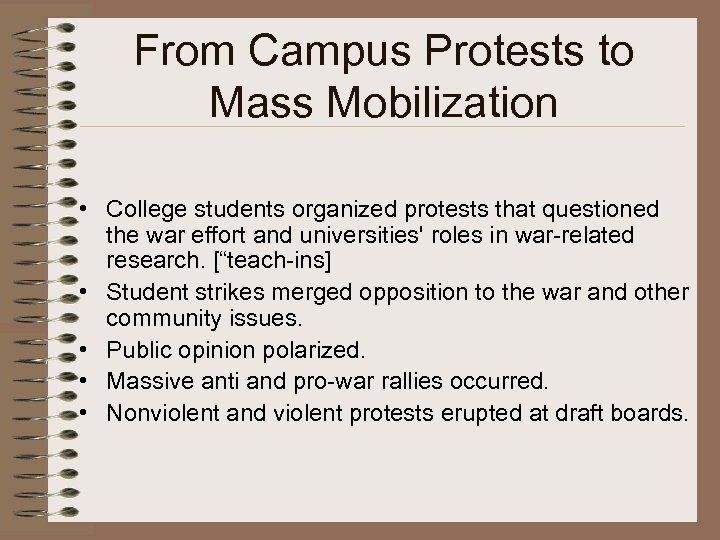 From Campus Protests to Mass Mobilization • College students organized protests that questioned the