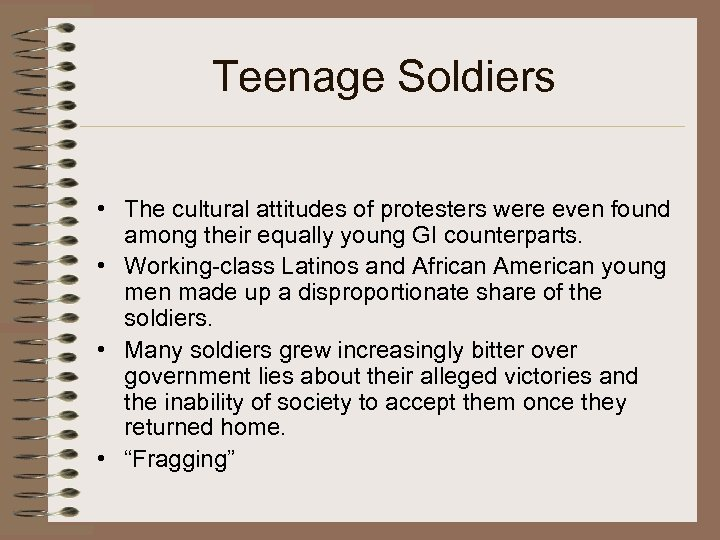 Teenage Soldiers • The cultural attitudes of protesters were even found among their equally