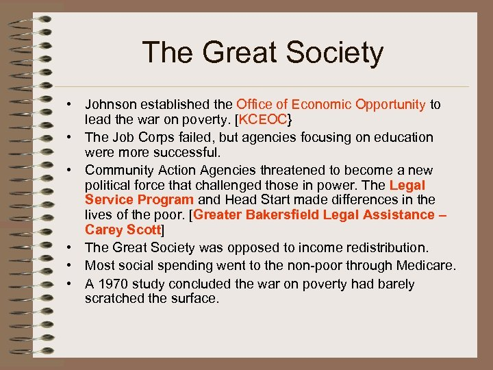 The Great Society • Johnson established the Office of Economic Opportunity to lead the
