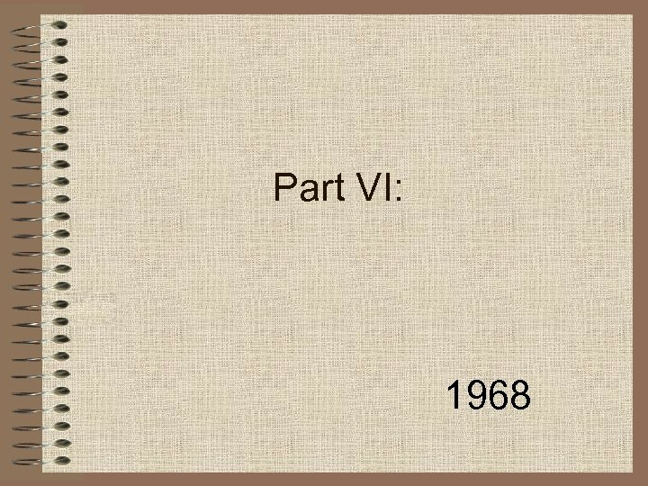 Part VI: 1968