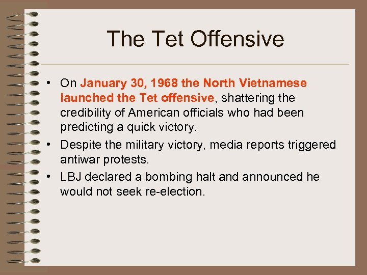 The Tet Offensive • On January 30, 1968 the North Vietnamese launched the Tet