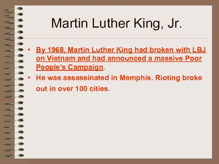 Martin Luther King, Jr. • By 1968, Martin Luther King had broken with LBJ