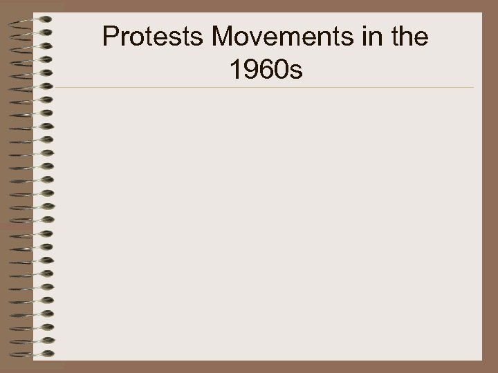 Protests Movements in the 1960 s