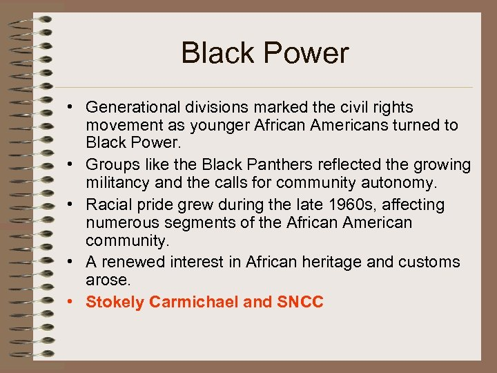 Black Power • Generational divisions marked the civil rights movement as younger African Americans