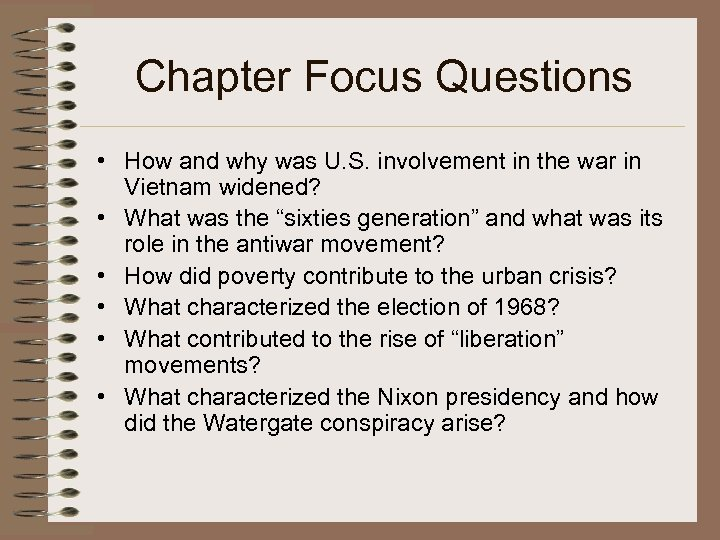 Chapter Focus Questions • How and why was U. S. involvement in the war
