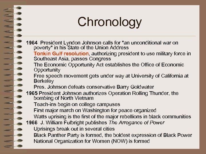 Chronology 1964 President Lyndon Johnson calls for