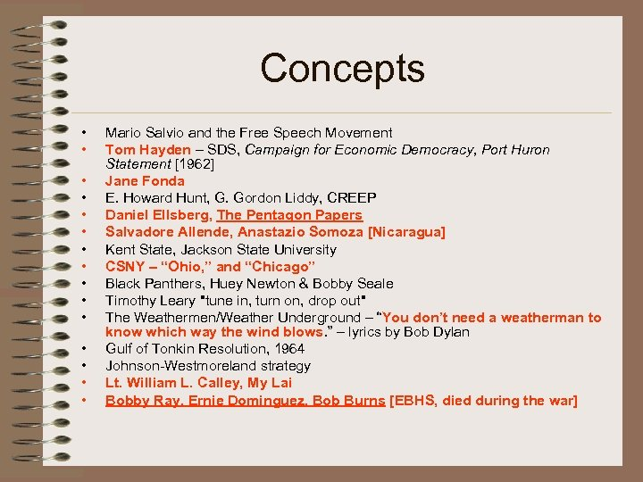 Concepts • • • • Mario Salvio and the Free Speech Movement Tom Hayden