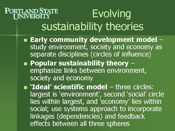 Evolving sustainability theories n n n Early community development model – study environment, society