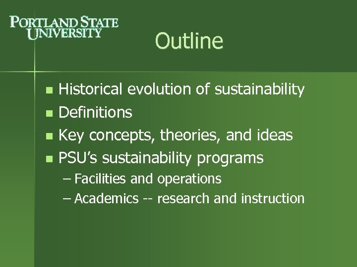 Outline Historical evolution of sustainability n Definitions n Key concepts, theories, and ideas n