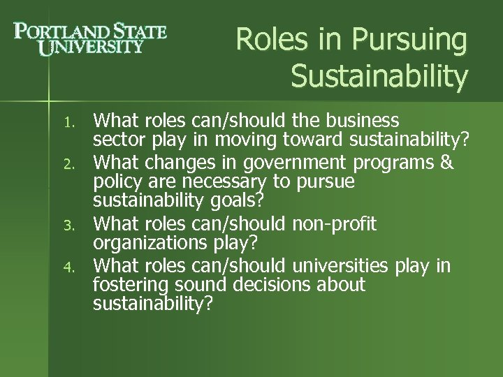 Roles in Pursuing Sustainability 1. 2. 3. 4. What roles can/should the business sector