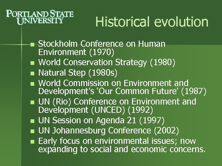 Historical evolution n n n n Stockholm Conference on Human Environment (1970) World Conservation