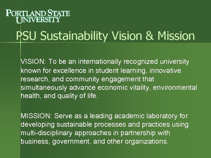 PSU Sustainability Vision & Mission VISION: To be an internationally recognized university known for