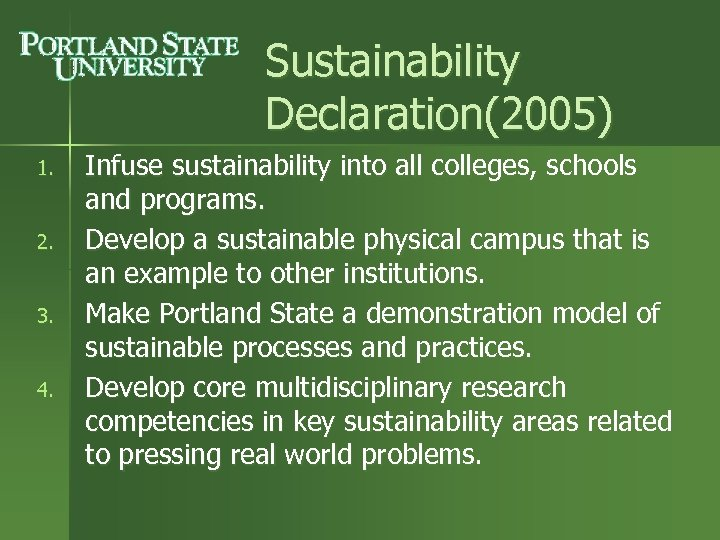 Sustainability Declaration(2005) 1. 2. 3. 4. Infuse sustainability into all colleges, schools and programs.