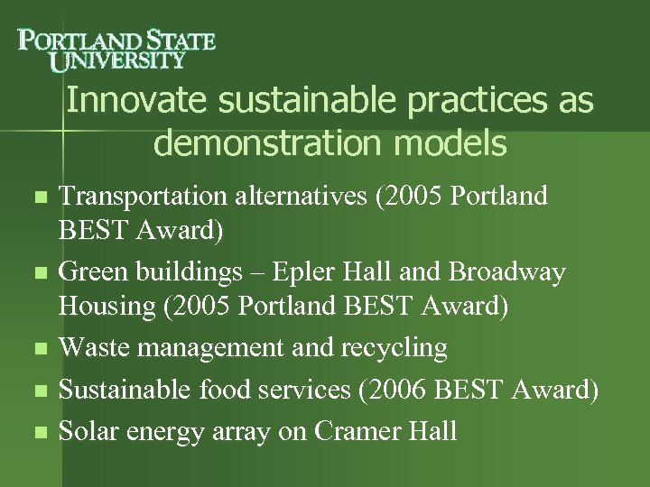 Innovate sustainable practices as demonstration models Transportation alternatives (2005 Portland BEST Award) n Green