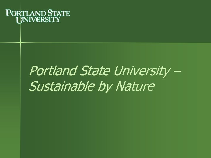 Portland State University – Sustainable by Nature
