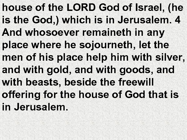 house of the LORD God of Israel, (he is the God, ) which is