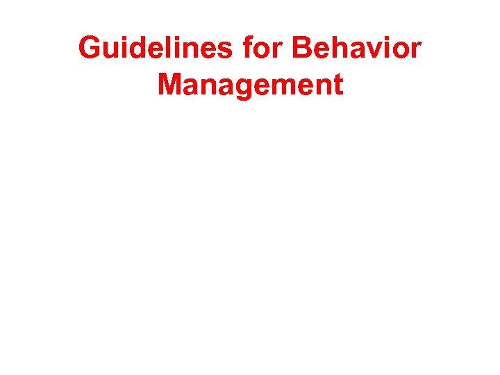 Guidelines for Behavior Management