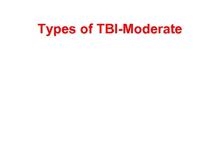 Types of TBI-Moderate