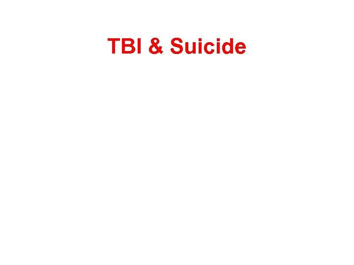 TBI & Suicide