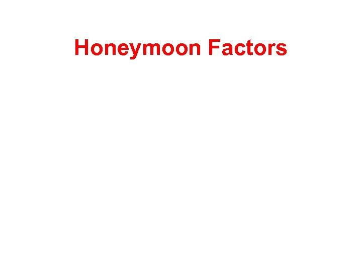 Honeymoon Factors