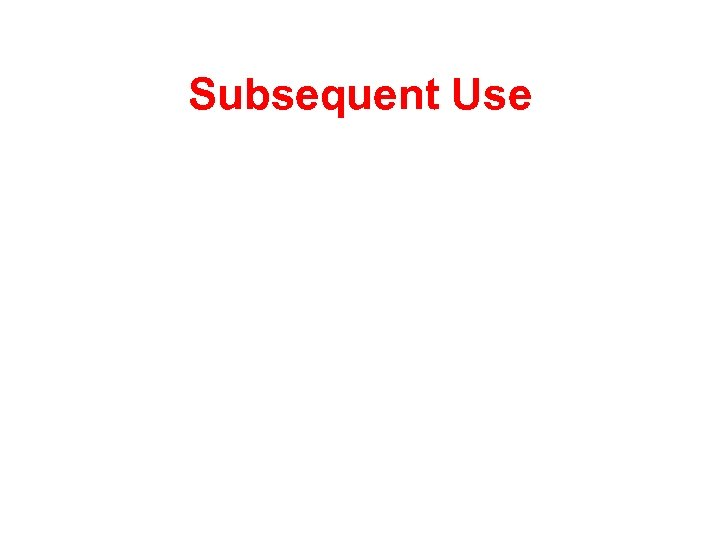 Subsequent Use