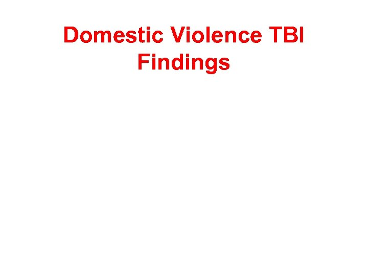 Domestic Violence TBI Findings