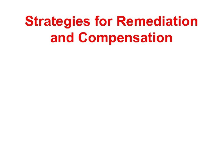 Strategies for Remediation and Compensation
