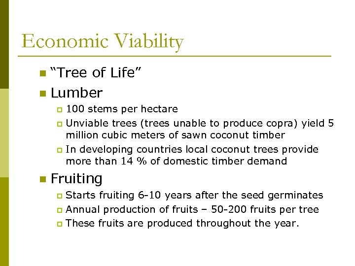 """Economic Viability """"Tree of Life"""" n Lumber n 100 stems per hectare p Unviable"""
