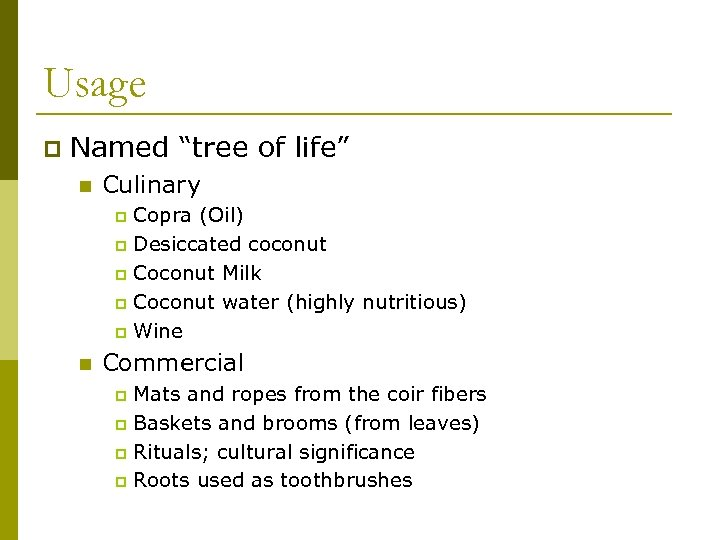 """Usage p Named """"tree of life"""" n Culinary Copra (Oil) p Desiccated coconut p"""