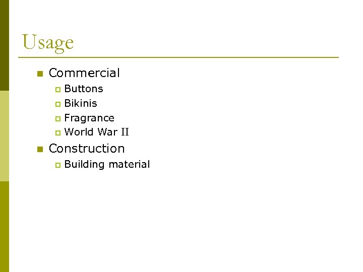 Usage n Commercial Buttons p Bikinis p Fragrance p World War II p n
