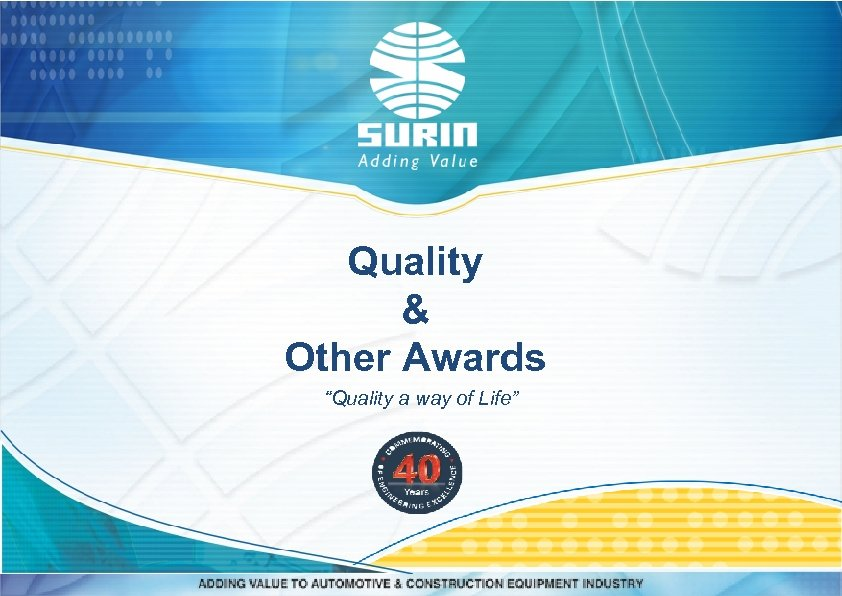 "Quality & Other Awards ""Quality a way of Life"""
