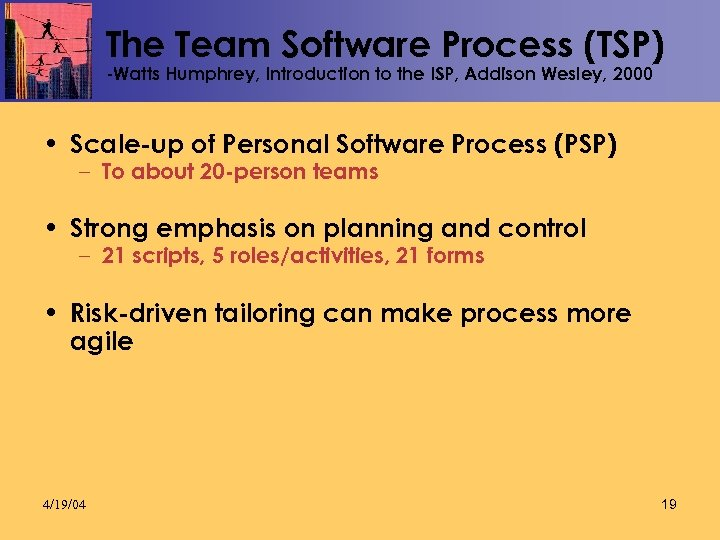 The Team Software Process (TSP) -Watts Humphrey, Introduction to the ISP, Addison Wesley, 2000