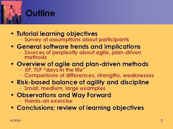 Outline • Tutorial learning objectives – Survey of assumptions about participants • General software