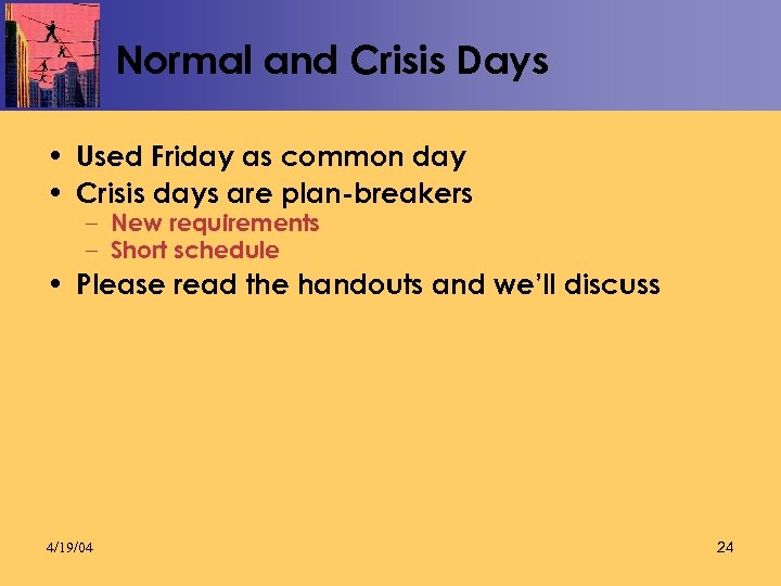 Normal and Crisis Days • Used Friday as common day • Crisis days are