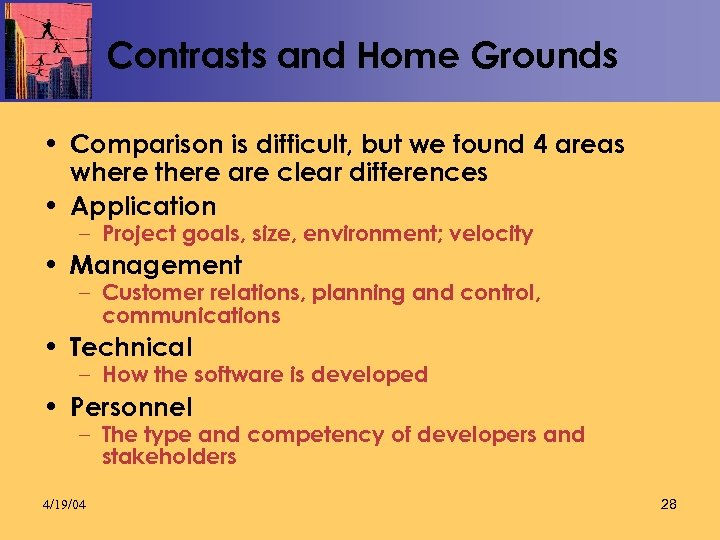 Contrasts and Home Grounds • Comparison is difficult, but we found 4 areas where
