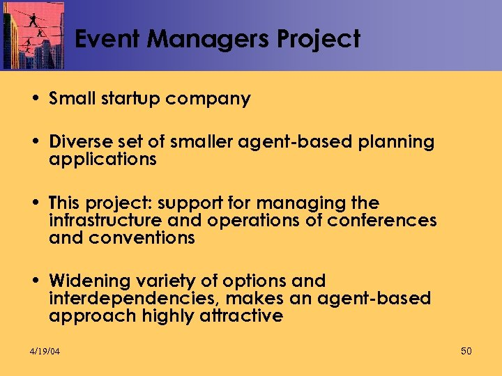 Event Managers Project • Small startup company • Diverse set of smaller agent-based planning