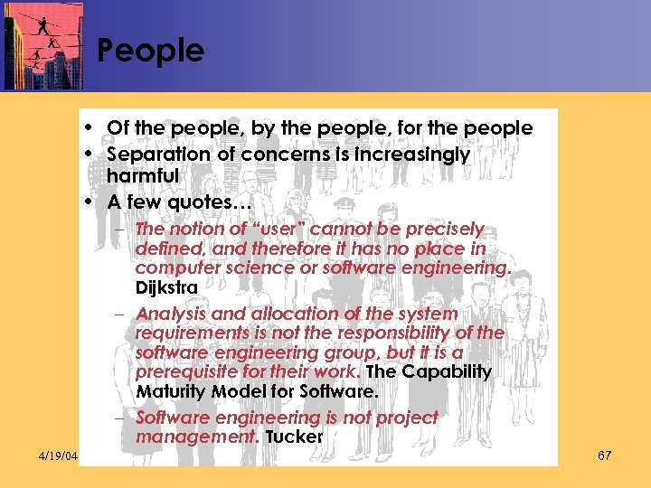 People • Of the people, by the people, for the people • Separation of