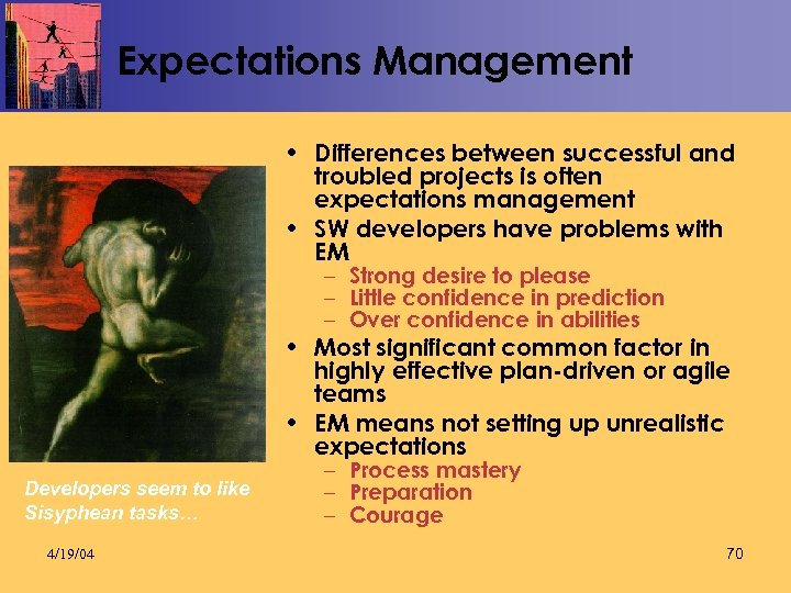 Expectations Management • Differences between successful and troubled projects is often expectations management •